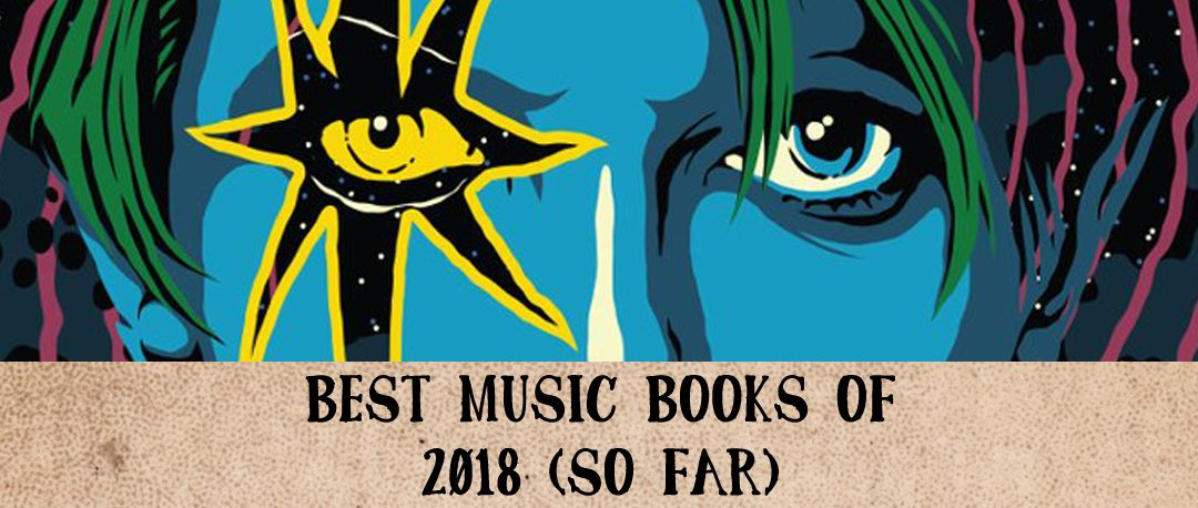 Best Music Books of 2018 (So Far)