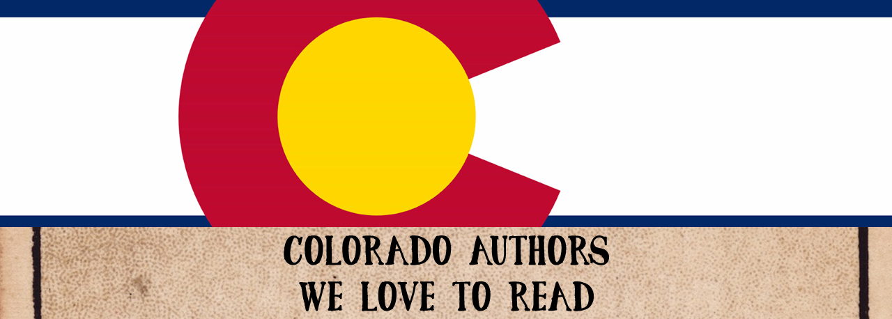 Colorado authors we love from Headlong Into Harm Press, because there's more here than James Michener.