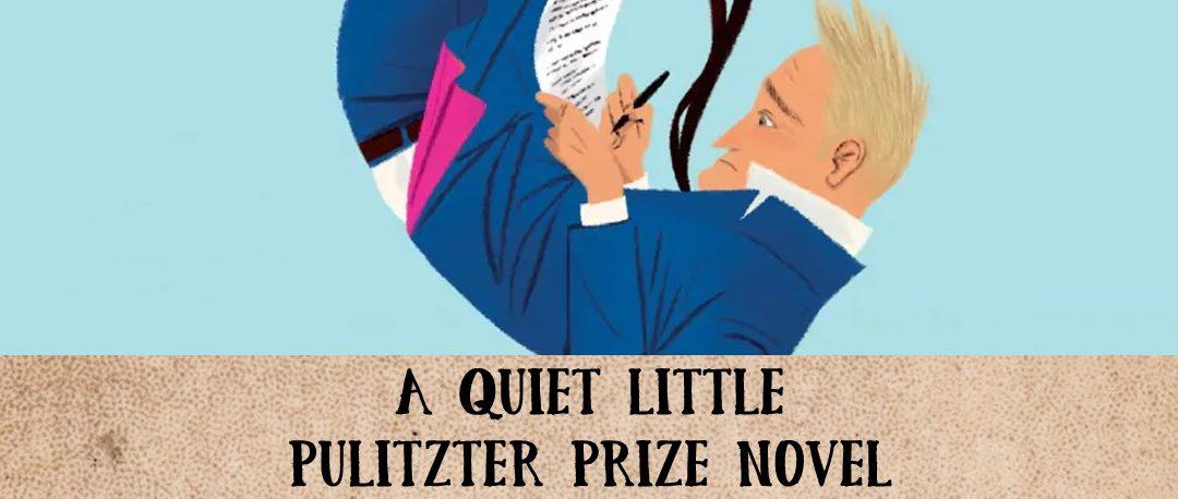 A Quiet Little Pulitzer Prize Novel